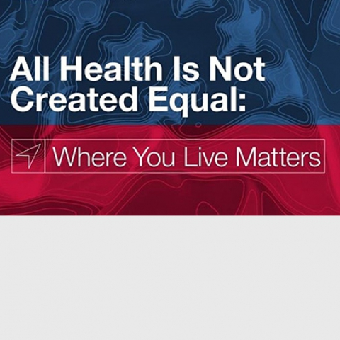 All Health Is Not Created Equal: Where You Live Matters